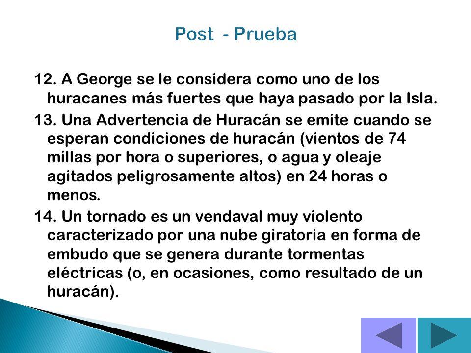 Post - Prueba 12. A George se le considera como uno de los huracanes más fuertes que haya pasado por la Isla.