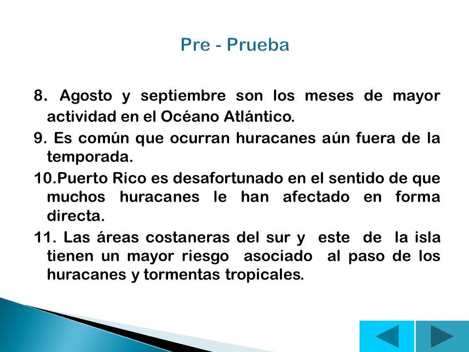 Pre - Prueba 8. Agosto y septiembre son los meses de mayor actividad en el Océano Atlántico.