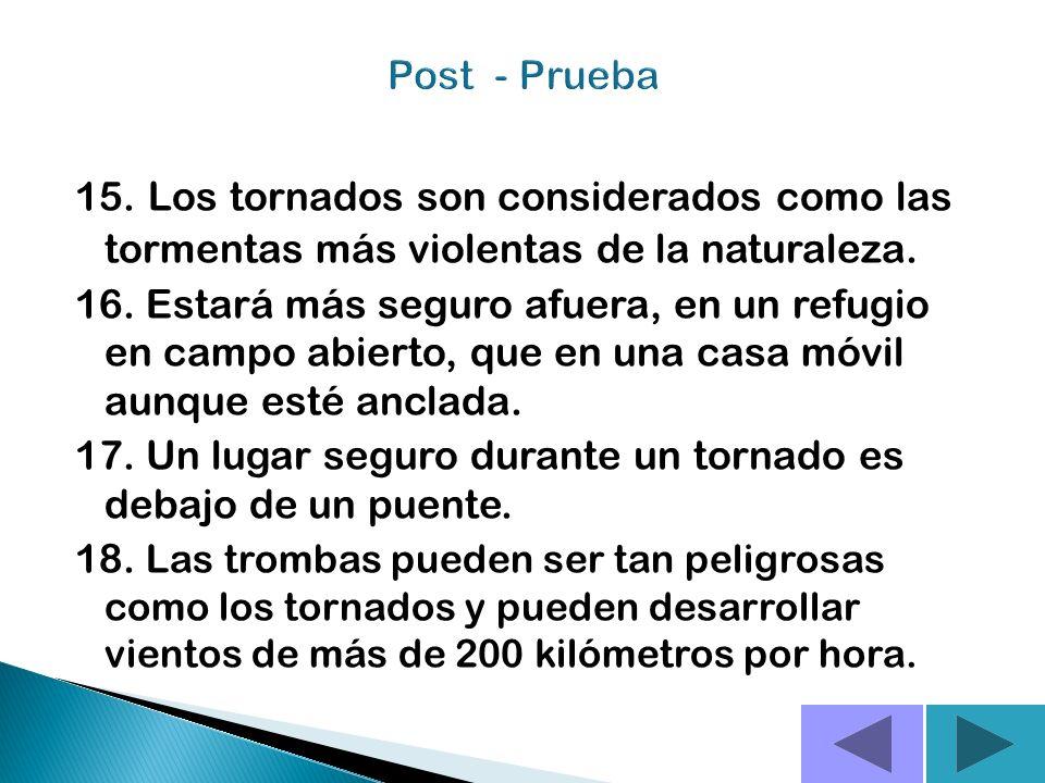Post - Prueba 15. Los tornados son considerados como las tormentas más violentas de la naturaleza.