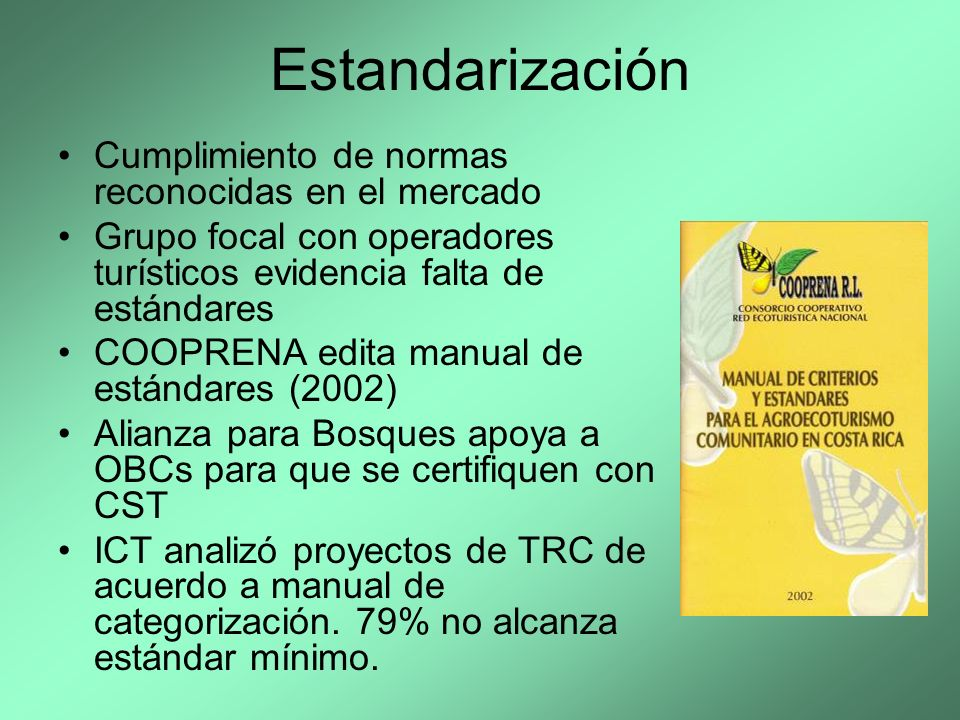 Estandarización Cumplimiento de normas reconocidas en el mercado