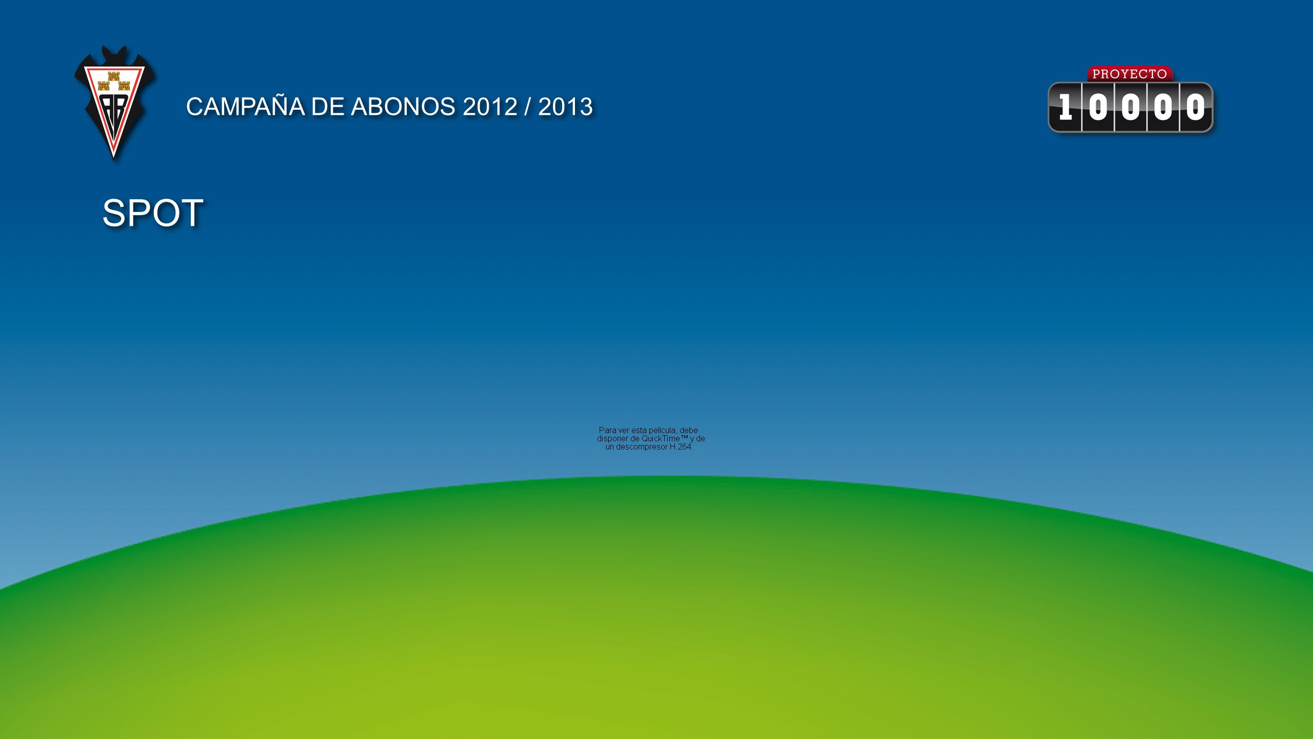 CAMPAÑA DE ABONOS 2012 / 2013 SPOT