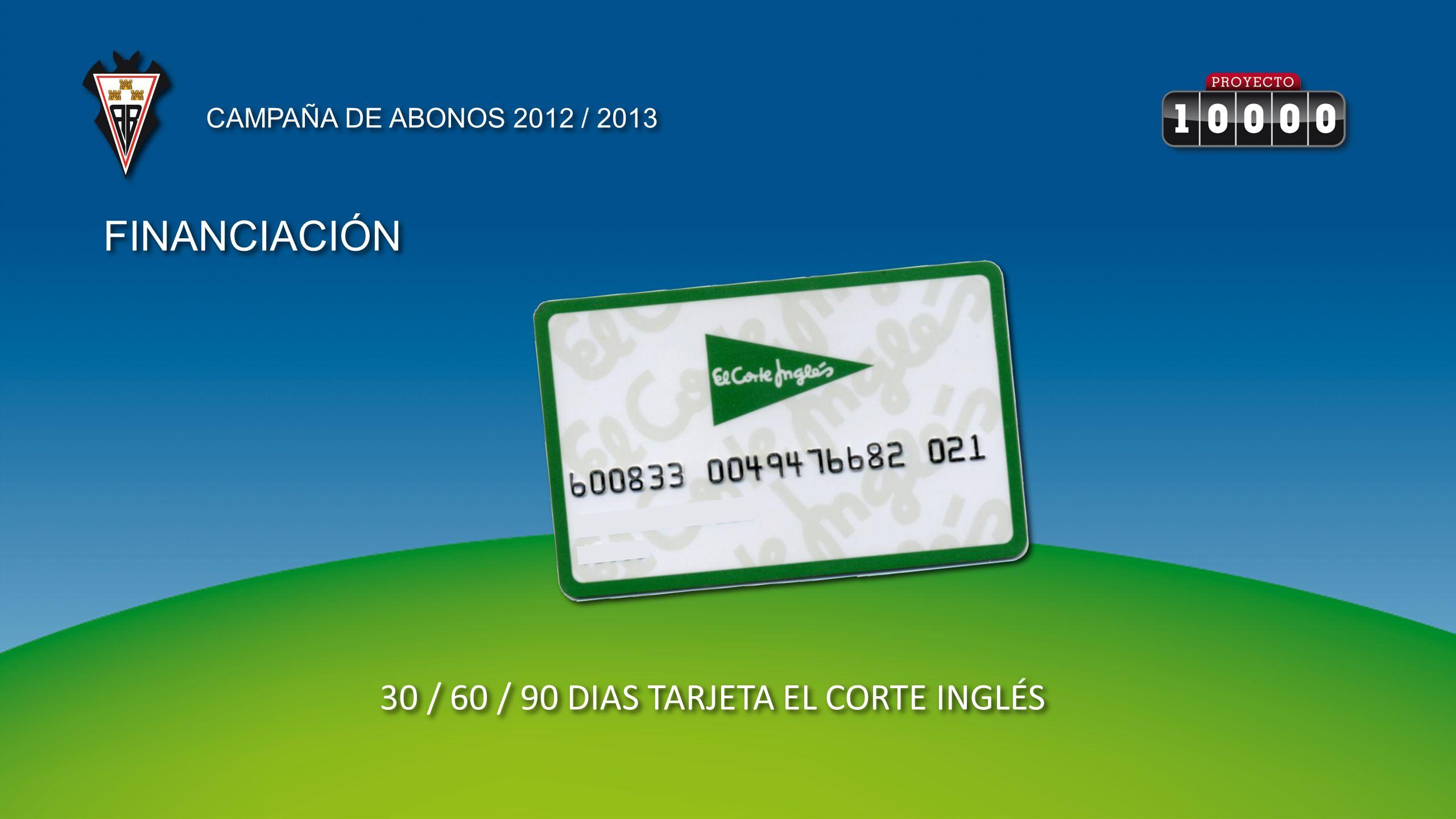 FINANCIACIÓN 30 / 60 / 90 DIAS TARJETA EL CORTE INGLÉS