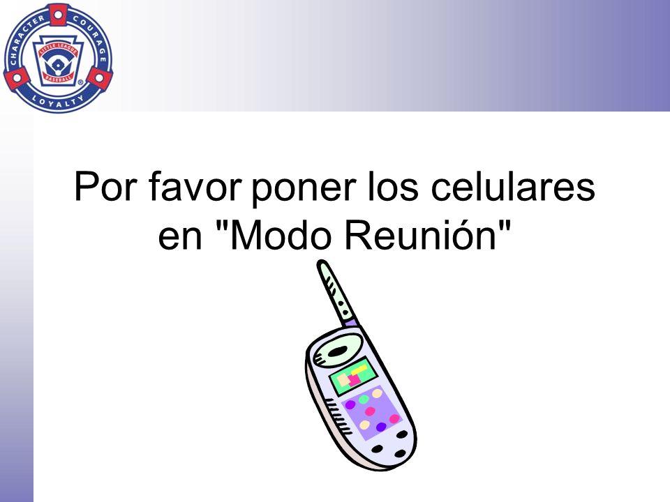 Por favor poner los celulares en Modo Reunión