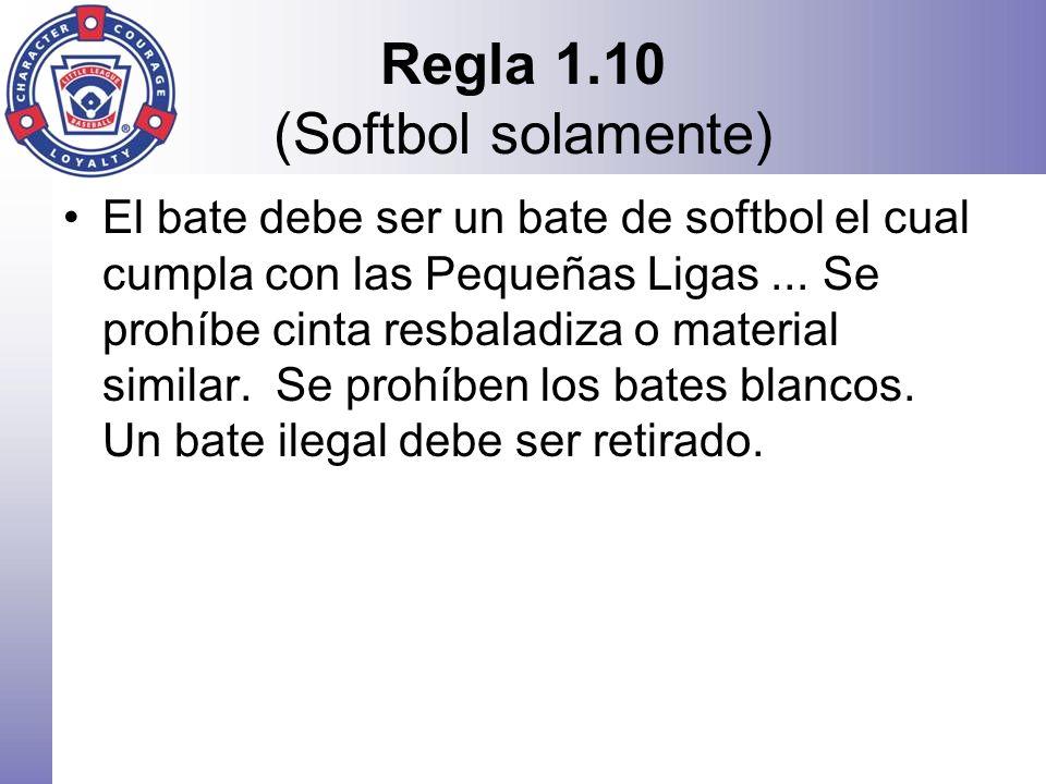 Regla 1.10 (Softbol solamente)