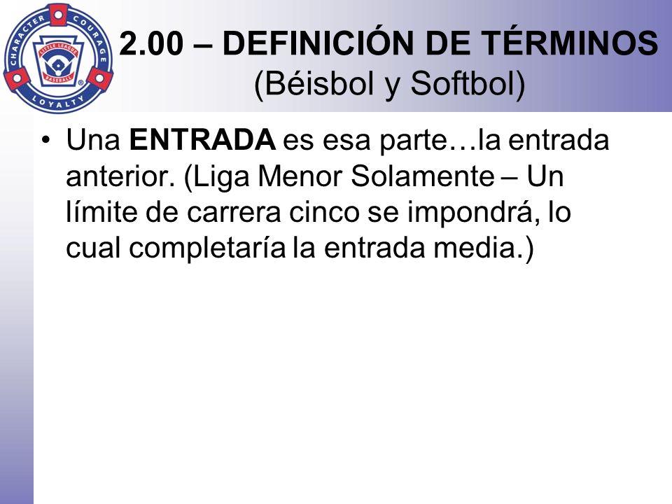 2.00 – DEFINICIÓN DE TÉRMINOS (Béisbol y Softbol)