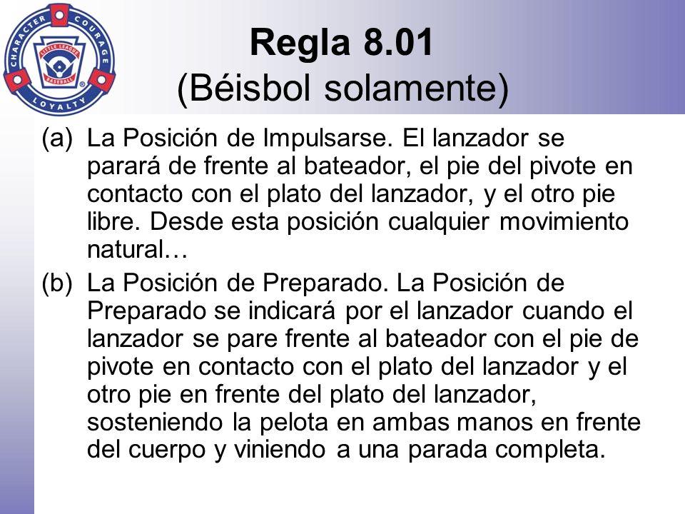 Regla 8.01 (Béisbol solamente)
