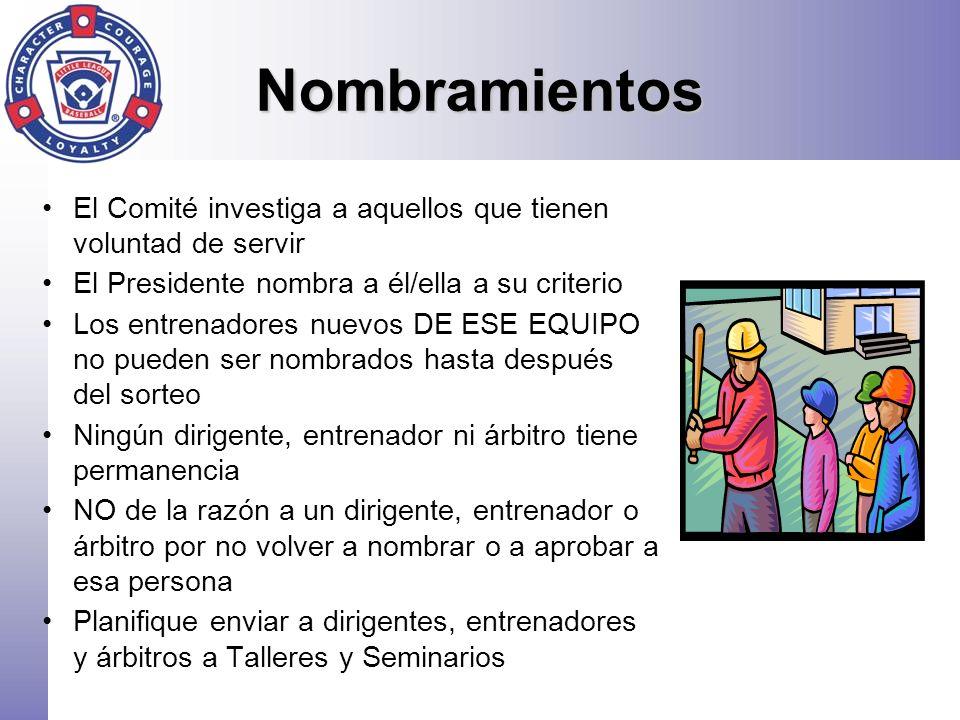 Nombramientos El Comité investiga a aquellos que tienen voluntad de servir. El Presidente nombra a él/ella a su criterio.