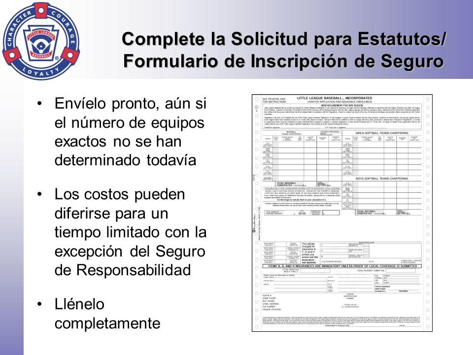 Complete la Solicitud para Estatutos/ Formulario de Inscripción de Seguro
