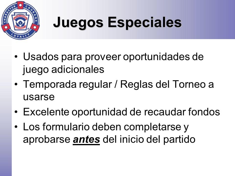 Juegos Especiales Usados para proveer oportunidades de juego adicionales. Temporada regular / Reglas del Torneo a usarse.