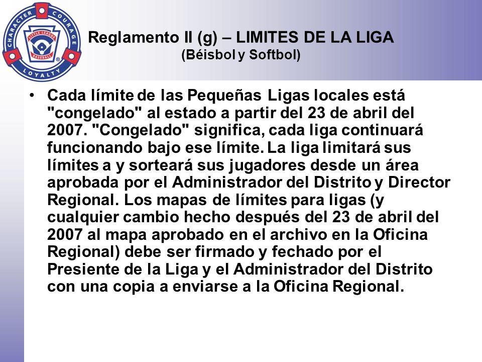 Reglamento II (g) – LIMITES DE LA LIGA (Béisbol y Softbol)