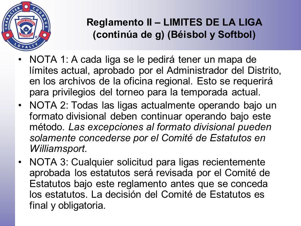 Reglamento II – LIMITES DE LA LIGA (continúa de g) (Béisbol y Softbol)
