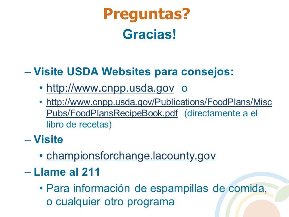Preguntas Gracias! Visite USDA Websites para consejos: