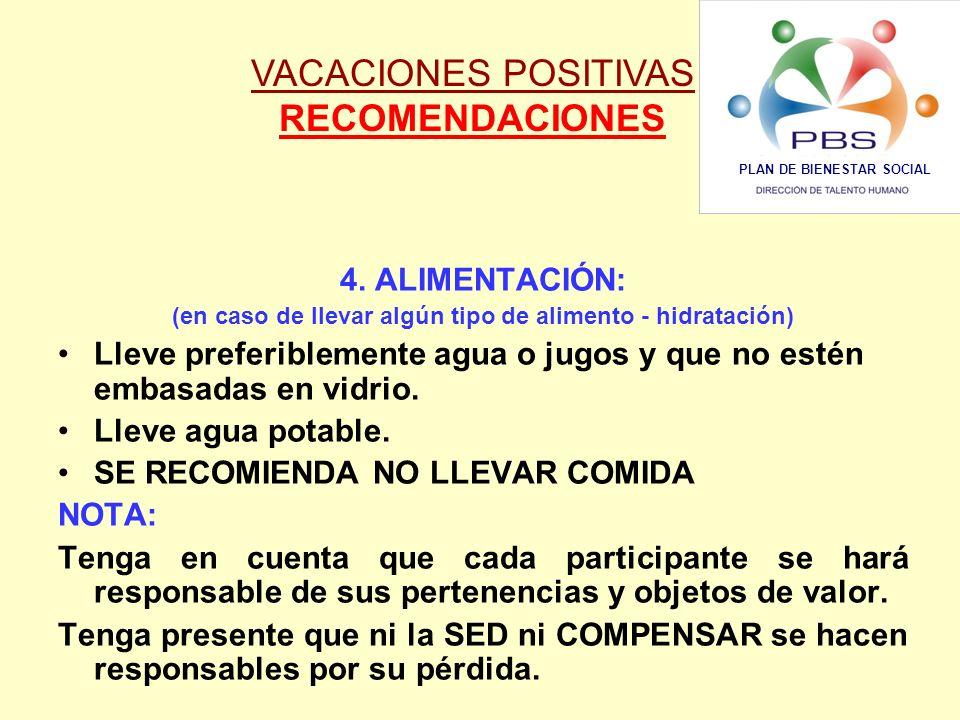 VACACIONES POSITIVAS RECOMENDACIONES 4. ALIMENTACIÓN: