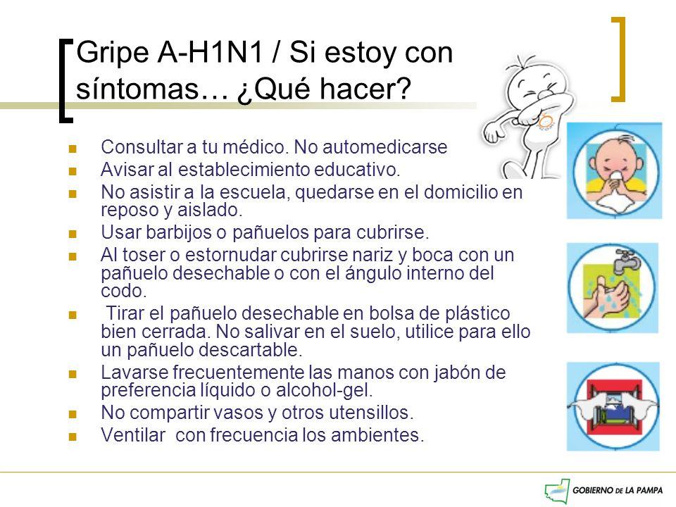 Gripe A-H1N1 / Si estoy con síntomas… ¿Qué hacer
