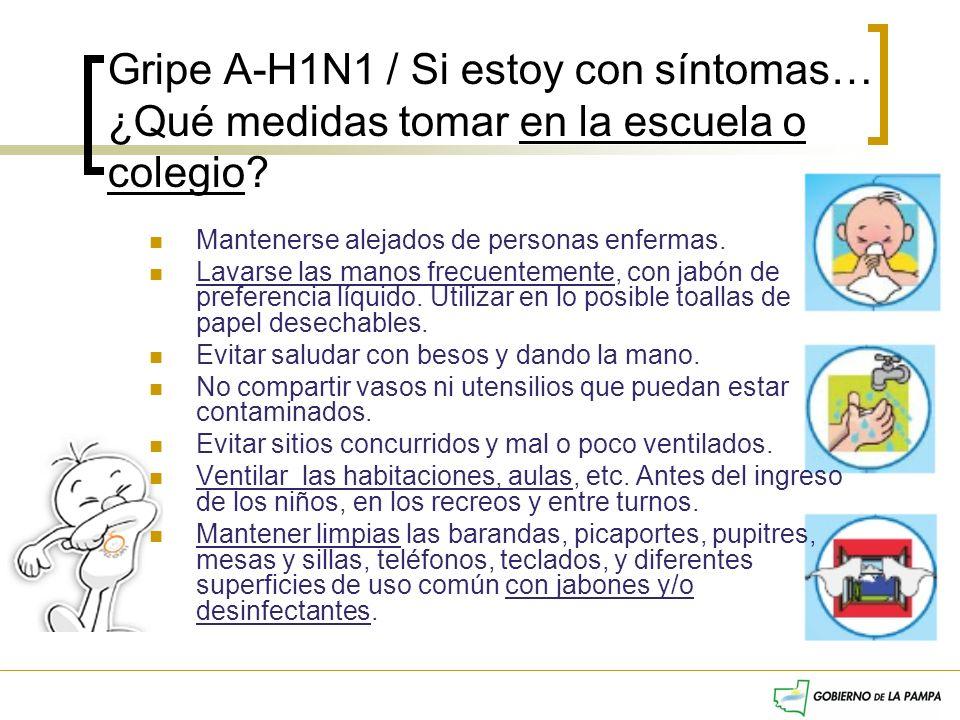 Gripe A-H1N1 / Si estoy con síntomas… ¿Qué medidas tomar en la escuela o colegio