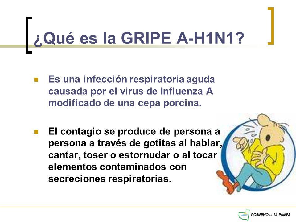 ¿Qué es la GRIPE A-H1N1 Es una infección respiratoria aguda causada por el virus de Influenza A modificado de una cepa porcina.