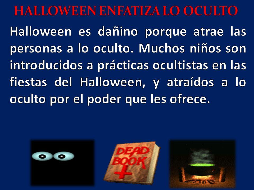 HALLOWEEN ENFATIZA LO OCULTO