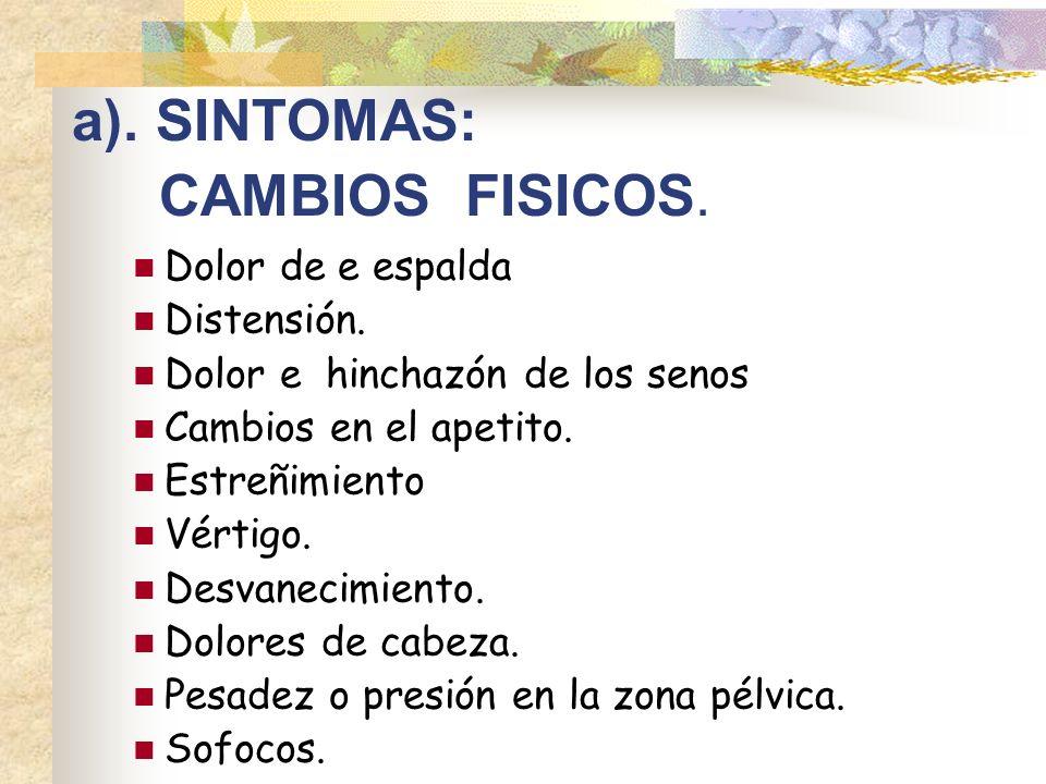 a). SINTOMAS: CAMBIOS FISICOS.