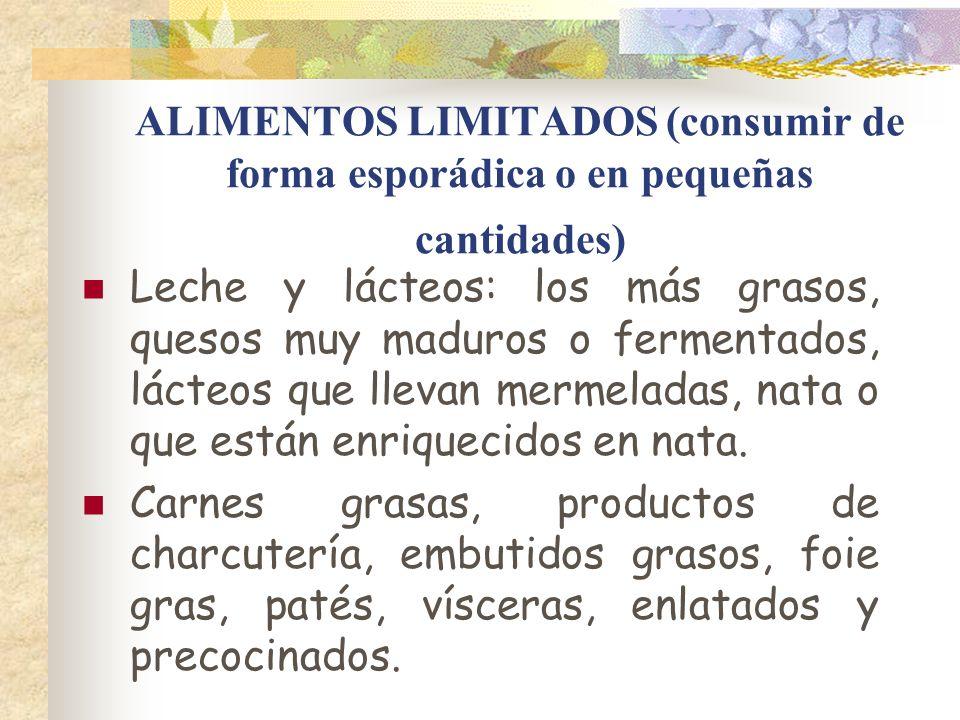 ALIMENTOS LIMITADOS (consumir de forma esporádica o en pequeñas cantidades)