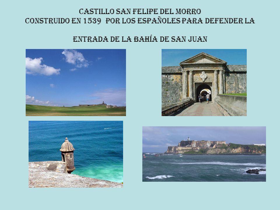 CASTILLO SAN FELIPE DEL MORRO construido EN 1539 por los españoles para defender la entrada de la bahía de San Juan