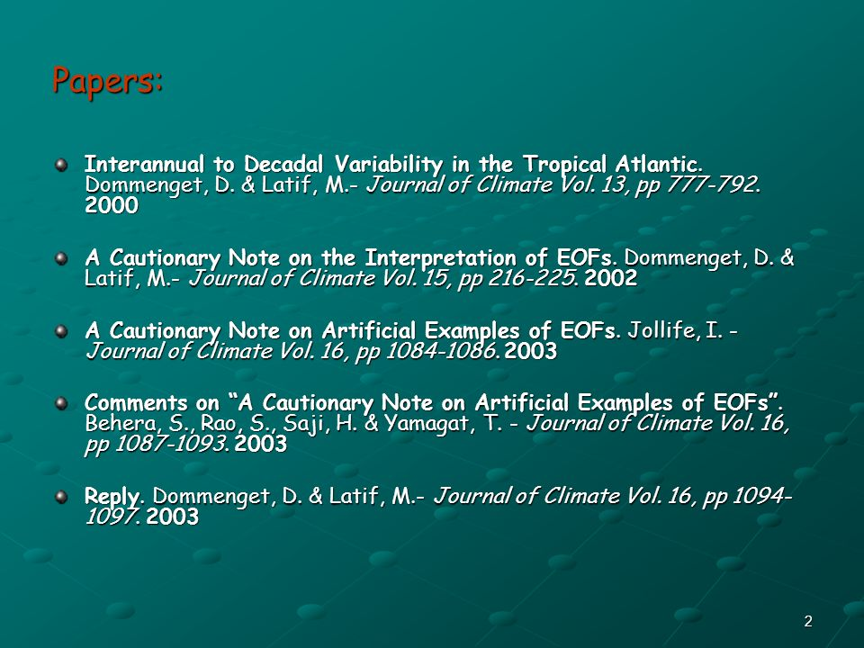 Papers: Interannual to Decadal Variability in the Tropical Atlantic. Dommenget, D. & Latif, M.- Journal of Climate Vol. 13, pp 777-792. 2000.