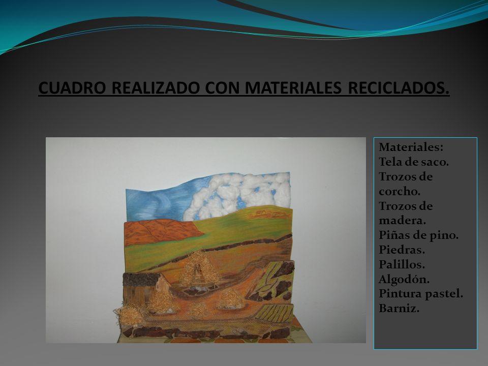 CUADRO REALIZADO CON MATERIALES RECICLADOS.