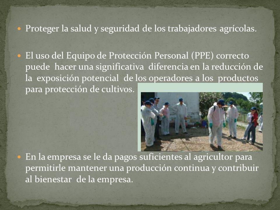 Proteger la salud y seguridad de los trabajadores agrícolas.