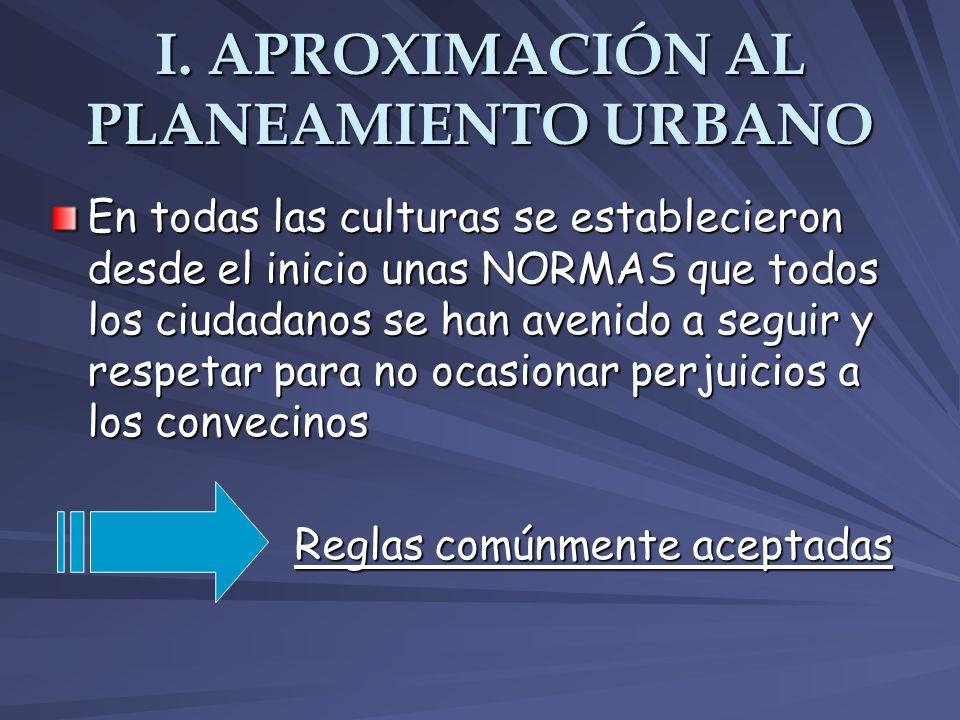 I. APROXIMACIÓN AL PLANEAMIENTO URBANO