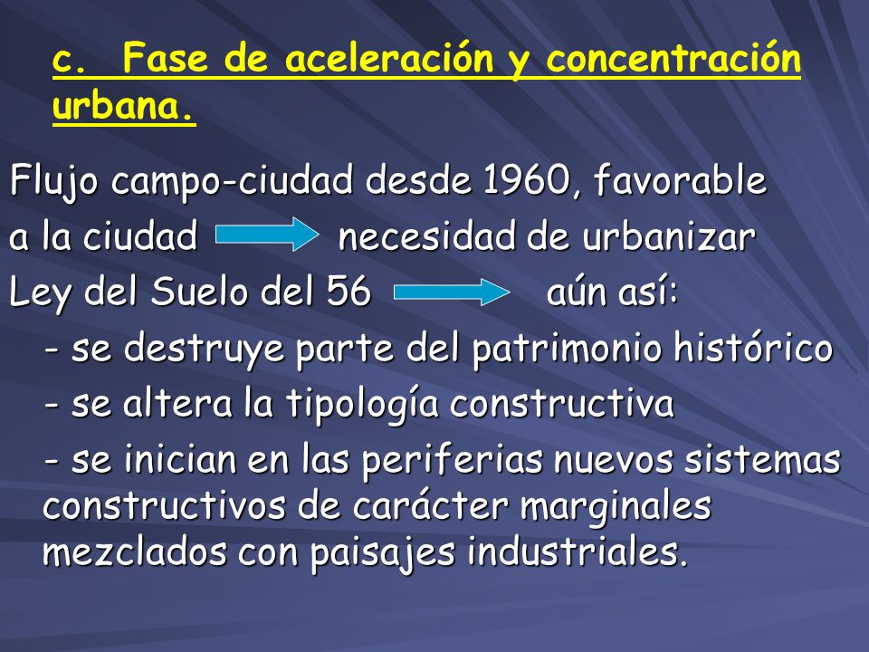 c. Fase de aceleración y concentración urbana.