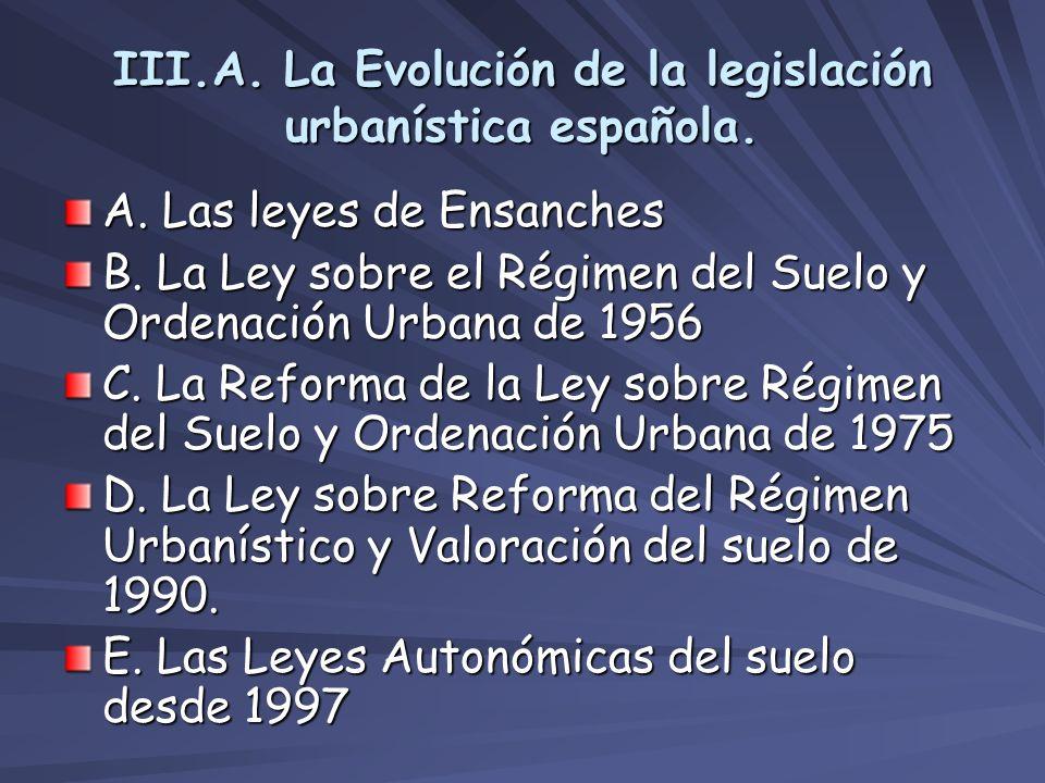 III.A. La Evolución de la legislación urbanística española.