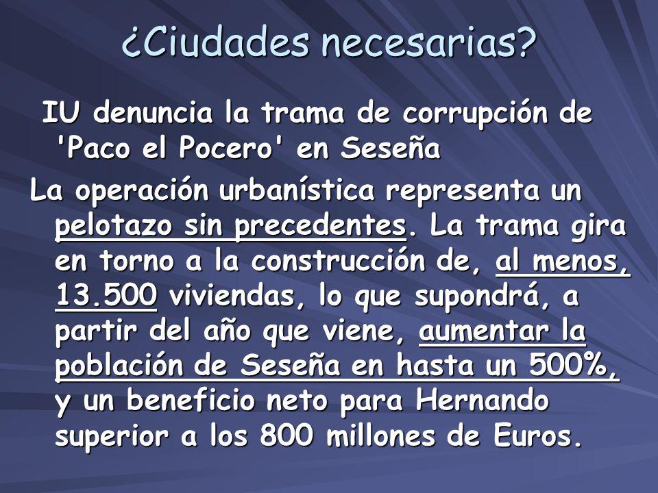 ¿Ciudades necesarias IU denuncia la trama de corrupción de Paco el Pocero en Seseña.