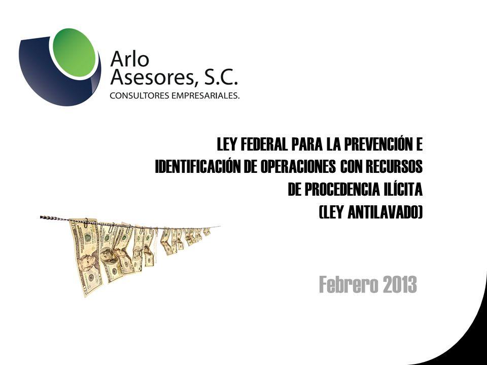 LEY FEDERAL PARA LA PREVENCIÓN E IDENTIFICACIÓN DE OPERACIONES CON RECURSOS DE PROCEDENCIA ILÍCITA (LEY ANTILAVADO)