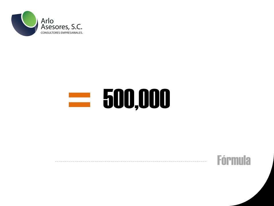 500,000 = Fórmula