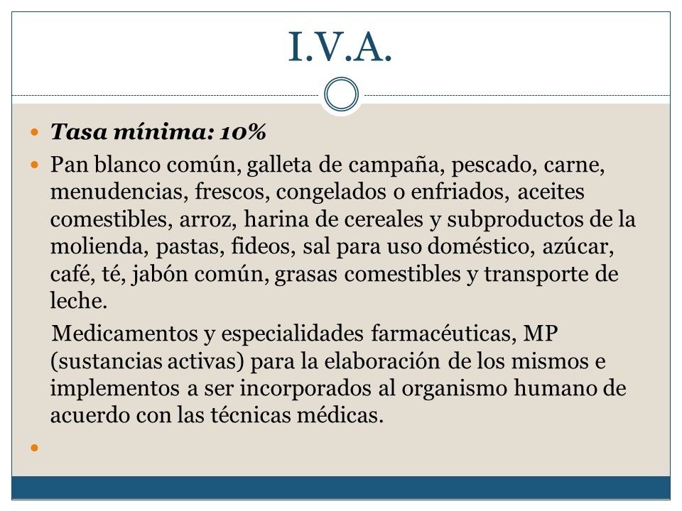 I.V.A. Tasa mínima: 10%