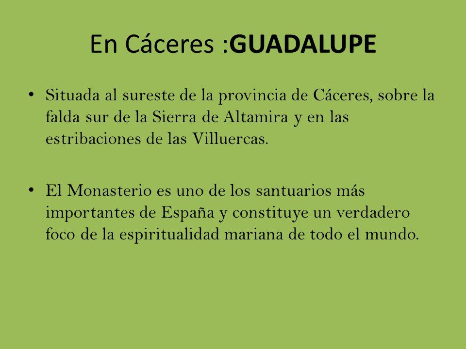 En Cáceres :GUADALUPE