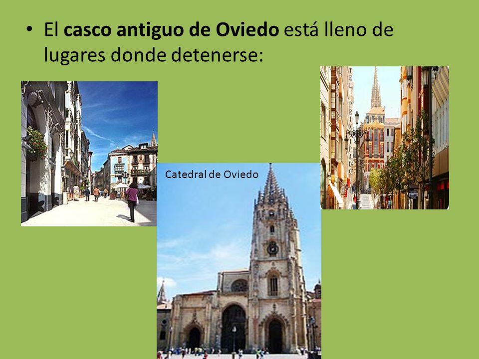 El casco antiguo de Oviedo está lleno de lugares donde detenerse: