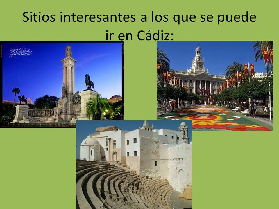 Sitios interesantes a los que se puede ir en Cádiz: