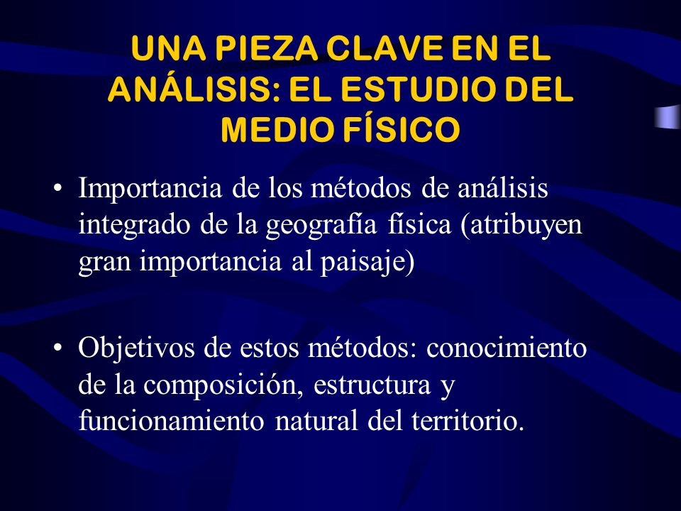 UNA PIEZA CLAVE EN EL ANÁLISIS: EL ESTUDIO DEL MEDIO FÍSICO