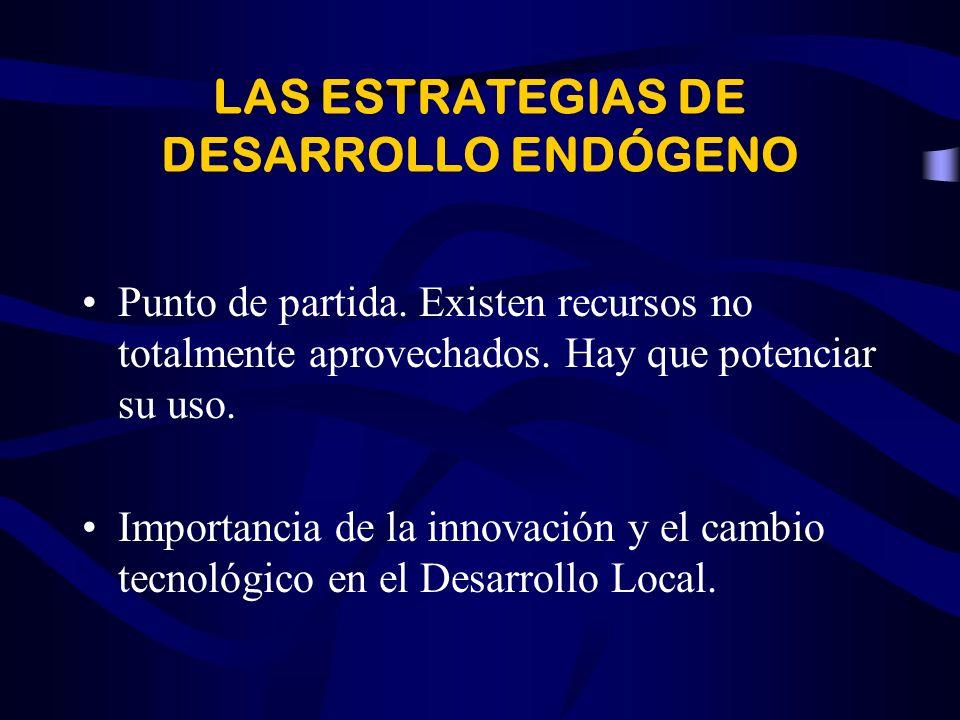 LAS ESTRATEGIAS DE DESARROLLO ENDÓGENO