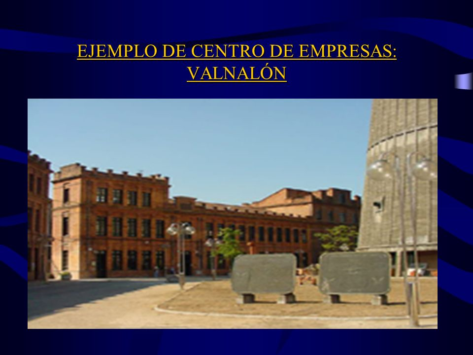 EJEMPLO DE CENTRO DE EMPRESAS: VALNALÓN