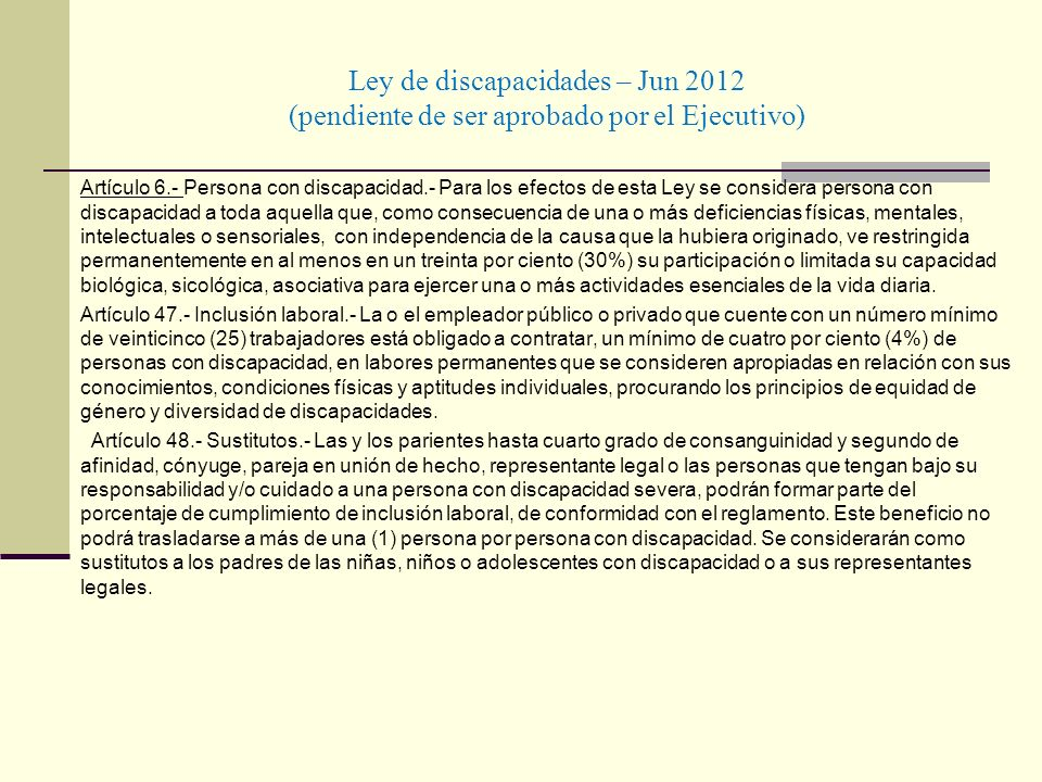 Ley de discapacidades – Jun 2012 (pendiente de ser aprobado por el Ejecutivo)
