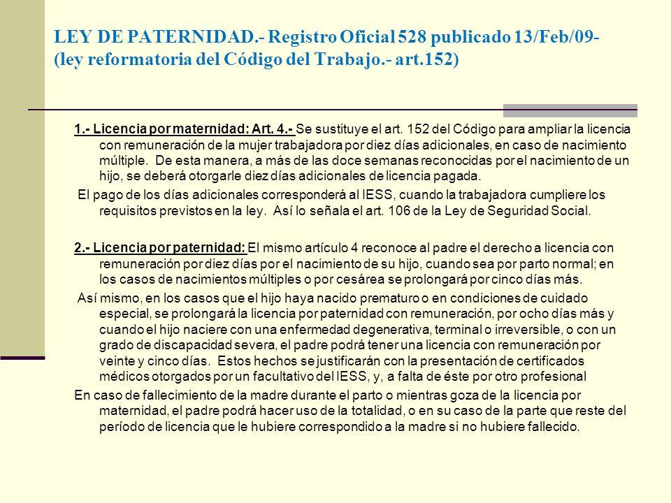 LEY DE PATERNIDAD.- Registro Oficial 528 publicado 13/Feb/09- (ley reformatoria del Código del Trabajo.- art.152)