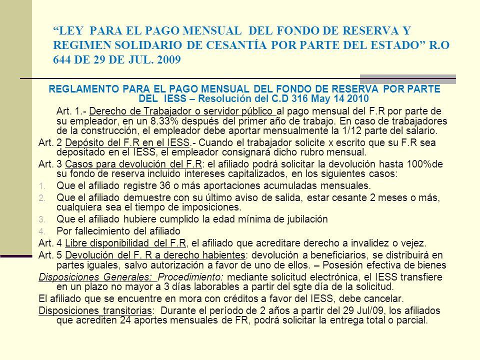 LEY PARA EL PAGO MENSUAL DEL FONDO DE RESERVA Y REGIMEN SOLIDARIO DE CESANTÍA POR PARTE DEL ESTADO R.O 644 DE 29 DE JUL. 2009