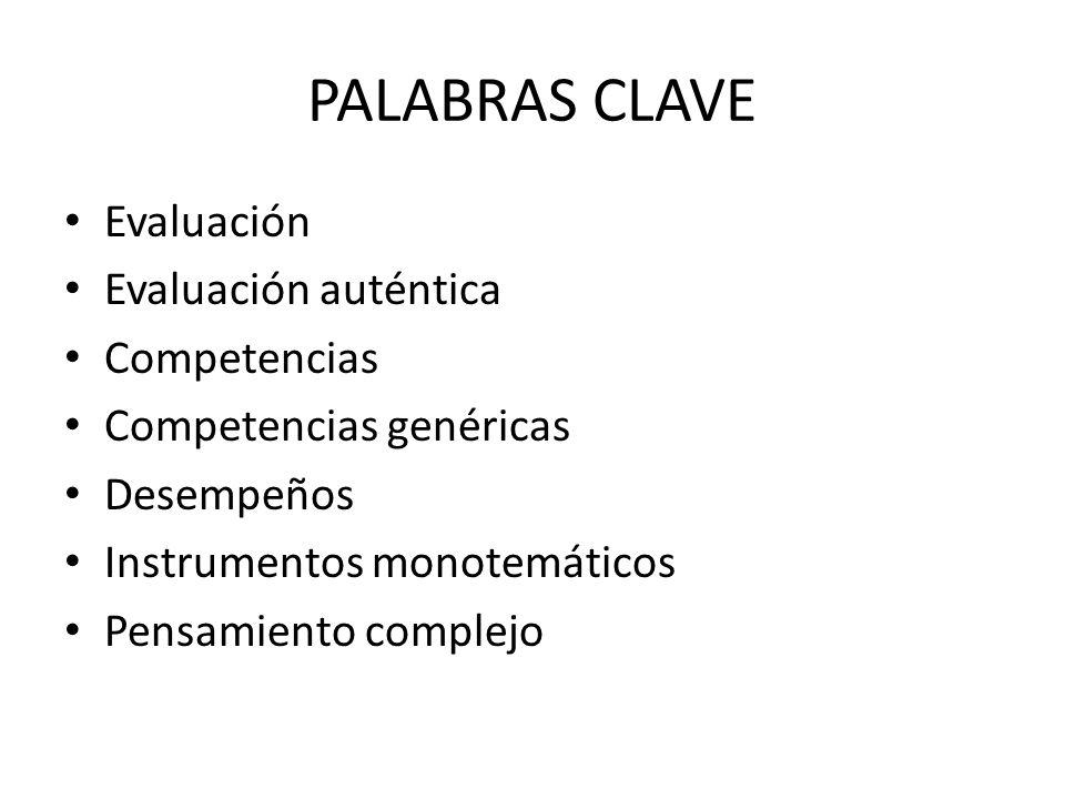PALABRAS CLAVE Evaluación Evaluación auténtica Competencias