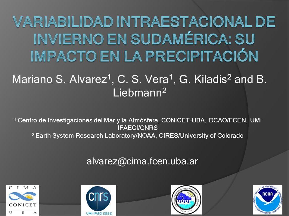 Mariano S. Alvarez1, C. S. Vera1, G. Kiladis2 and B. Liebmann2