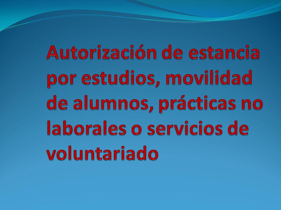 Autorización de estancia por estudios, movilidad de alumnos, prácticas no laborales o servicios de voluntariado