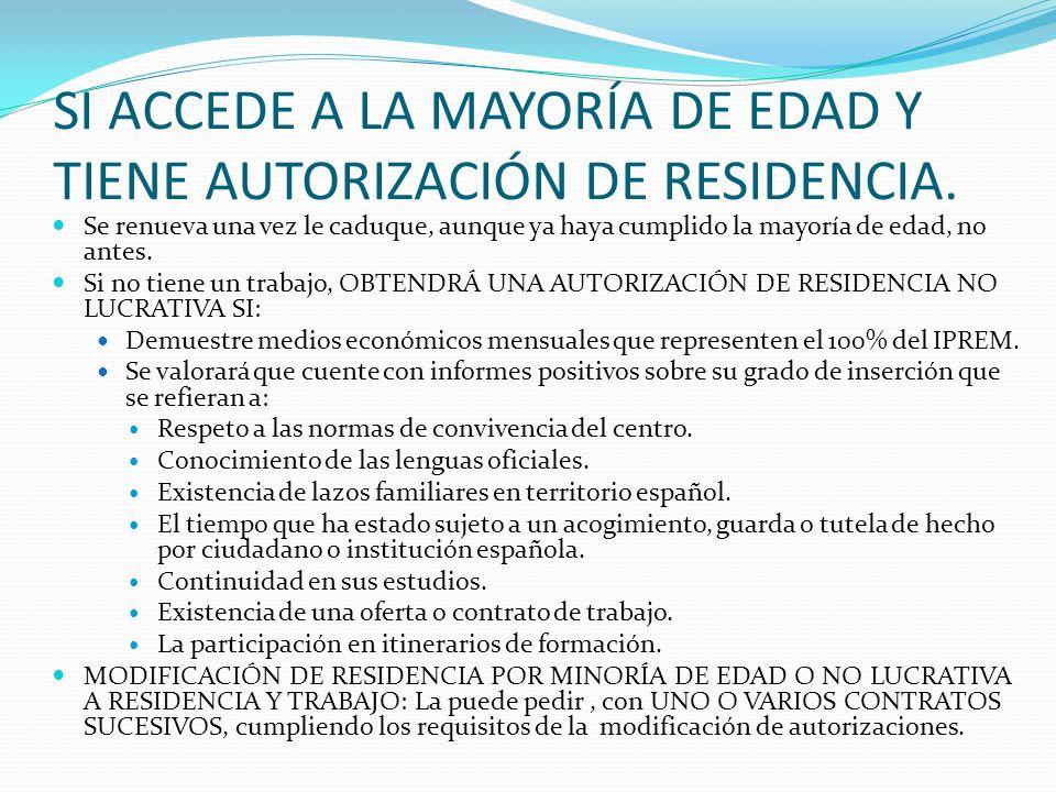 SI ACCEDE A LA MAYORÍA DE EDAD Y TIENE AUTORIZACIÓN DE RESIDENCIA.