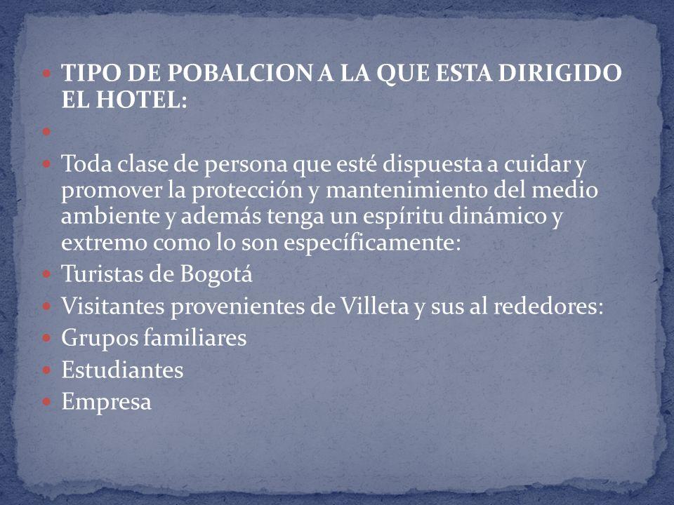 TIPO DE POBALCION A LA QUE ESTA DIRIGIDO EL HOTEL: