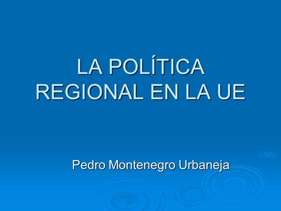 LA POLÍTICA REGIONAL EN LA UE