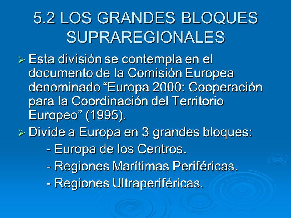 5.2 LOS GRANDES BLOQUES SUPRAREGIONALES